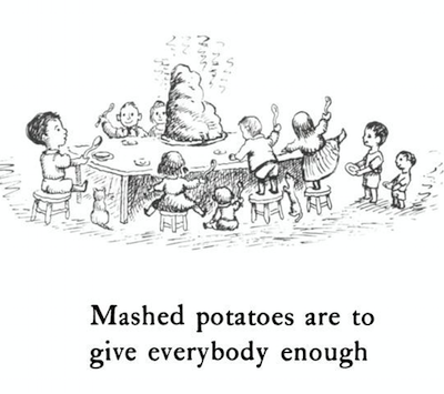 Mashed potatoes are to give everybody enough